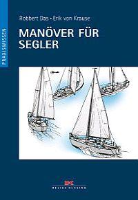 Das Praxiswissen für den Skipper Ratgeber Tipps Buch Segeltechnik Anlegemanöver